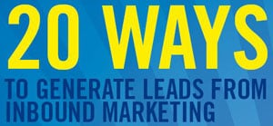 20 Ways to Generate Leads from Inbound Marketing