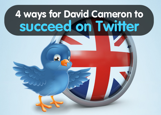 4 Ways for David Cameron to Succeed on Twitter