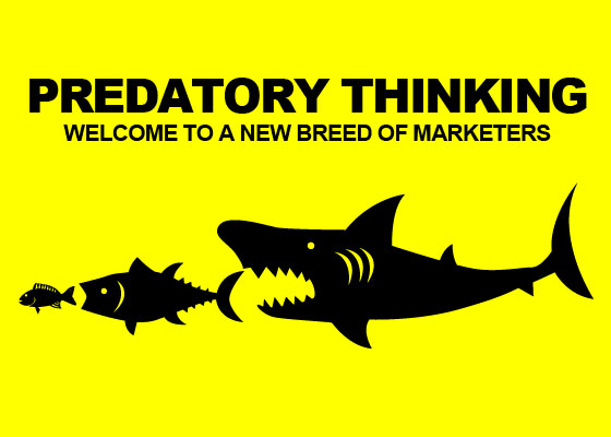 Predatory Thinking - Welcome a New Breed of Marketers