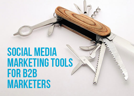 Social Media Marketing Tools For B2B Marketers