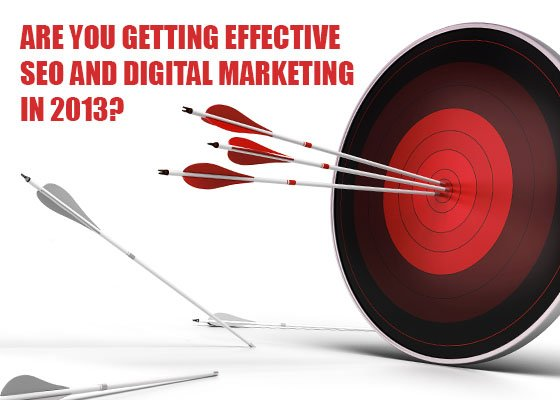 Are You Getting Effective SEO and Digital Marketing in 2013