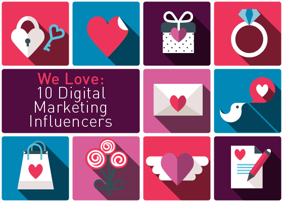We Love  10 Digital Marketing Influencers