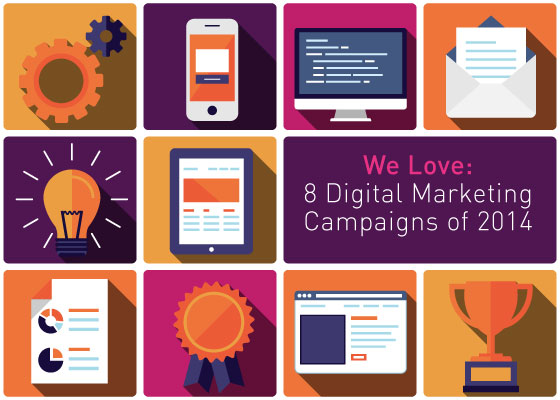We Love 8 Digital Marketing campaigns of 2014