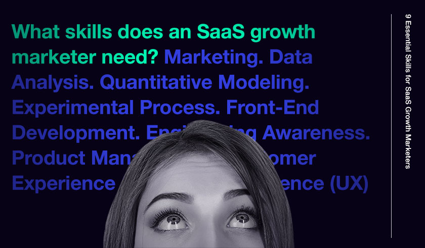 What skills does an SaaS growth marketer need?